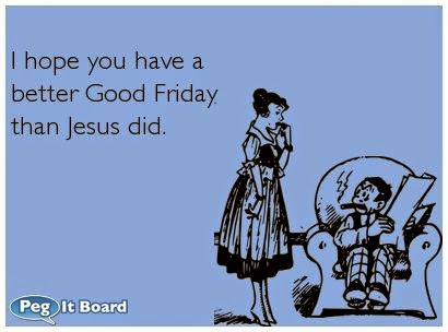 Funny Good Friday Quotes