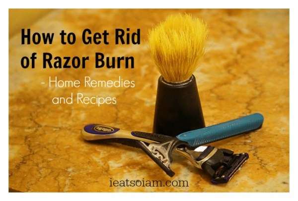 How to Get Rid of Razor Burn – Home Remedies and Recipes