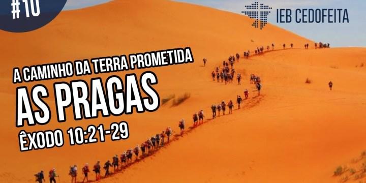 A Caminho da Terra Prometida #10 | Pregação IEBC