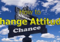 Changing Attitudes: How to Change Attitude