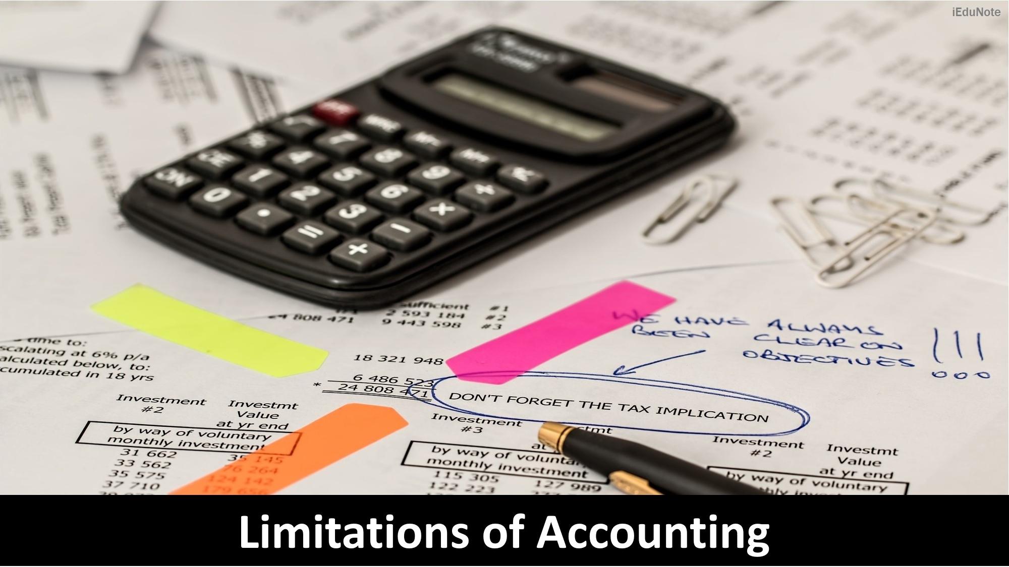Limitations of Accounting (9 Limitations of Accounting Practice)