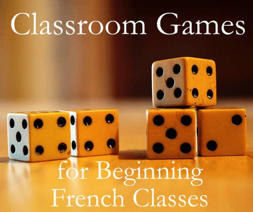 Classroom Games for Introductory   Beginning French Classes Classroom Games for Beginning French Classes