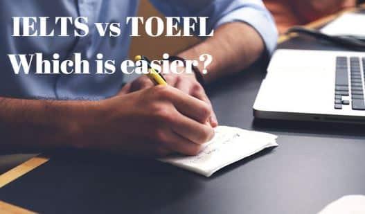 IELTS vs TOEFL which is easier