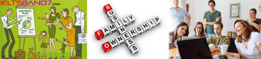 IELTS Essay # the best way to run a business is within the family.  Best IELTS Band7 Coaching in dehradun