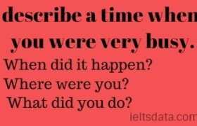 describe a time when you were very busy.