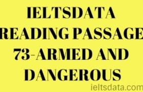 IELTSDATA READING PASSAGE 73-ARMED AND DANGEROUS