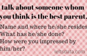 talk about someone whom you think is the best parent.