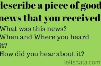 describe a piece of good news that you received.