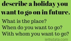 describe a holiday you want to go on in future.