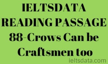 IELTSDATA READING PASSAGE 88-Crows Can be Craftsmen too