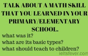 TALK ABOUT A MATH SKILL THAT YOU LEARNED IN YOUR PRIMARY/ELEMENTARY SCHOOL.