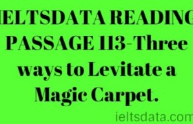 IELTSDATA READING PASSAGE 113-Three ways to Levitate a Magic Carpet.