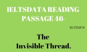 IELTSDATA READING PASSAGE 46-The Invisible Thread.