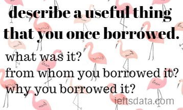 describe a useful thing that you once borrowed.