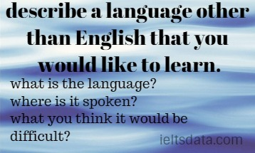 describe a language other than English that you would like to learn.