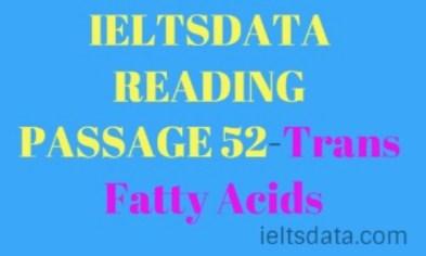 IELTSDATA READING PASSAGE 52-Trans Fatty Acids