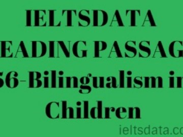 IELTSDATA READING PASSAGE 56-Bilingualism in Children