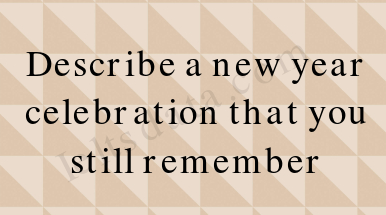 Describe a new year celebration that you still remember