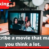 Describe a movie that made you think a lot.