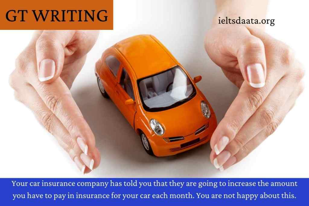 Your car insurancecompanyhas told you that they are going to increase
