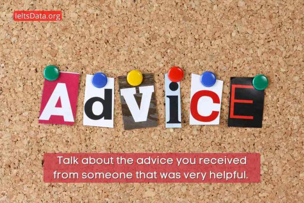 Talk about the advice you received from someone that was very helpful. Please say