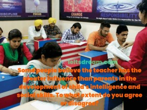 Some people believe the teacher has the greater influence than parents