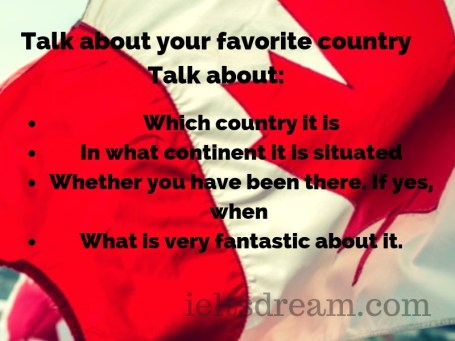 Talk about your favorite country