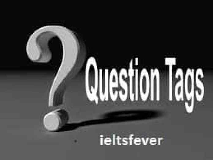 what are Question tags English Grammar ielts exam