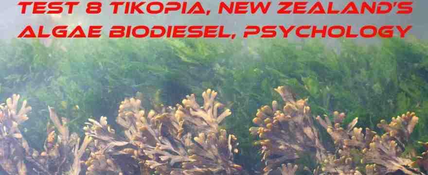 Academic reading practice test 8 Tikopia, New Zealand's Algae Biodiesel, Psychology