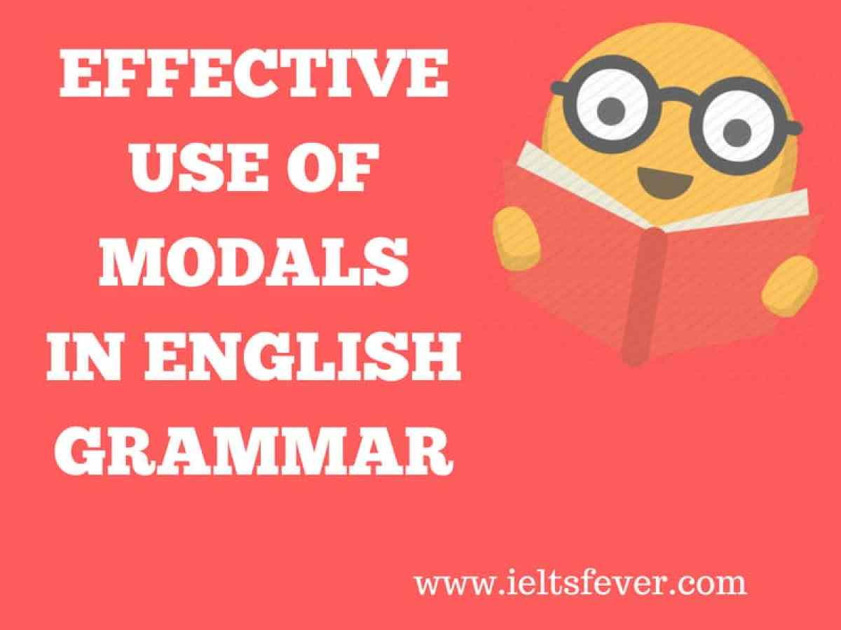 EFFECTIVE USE OF MODALS IN ENGLISH GRAMMAR
