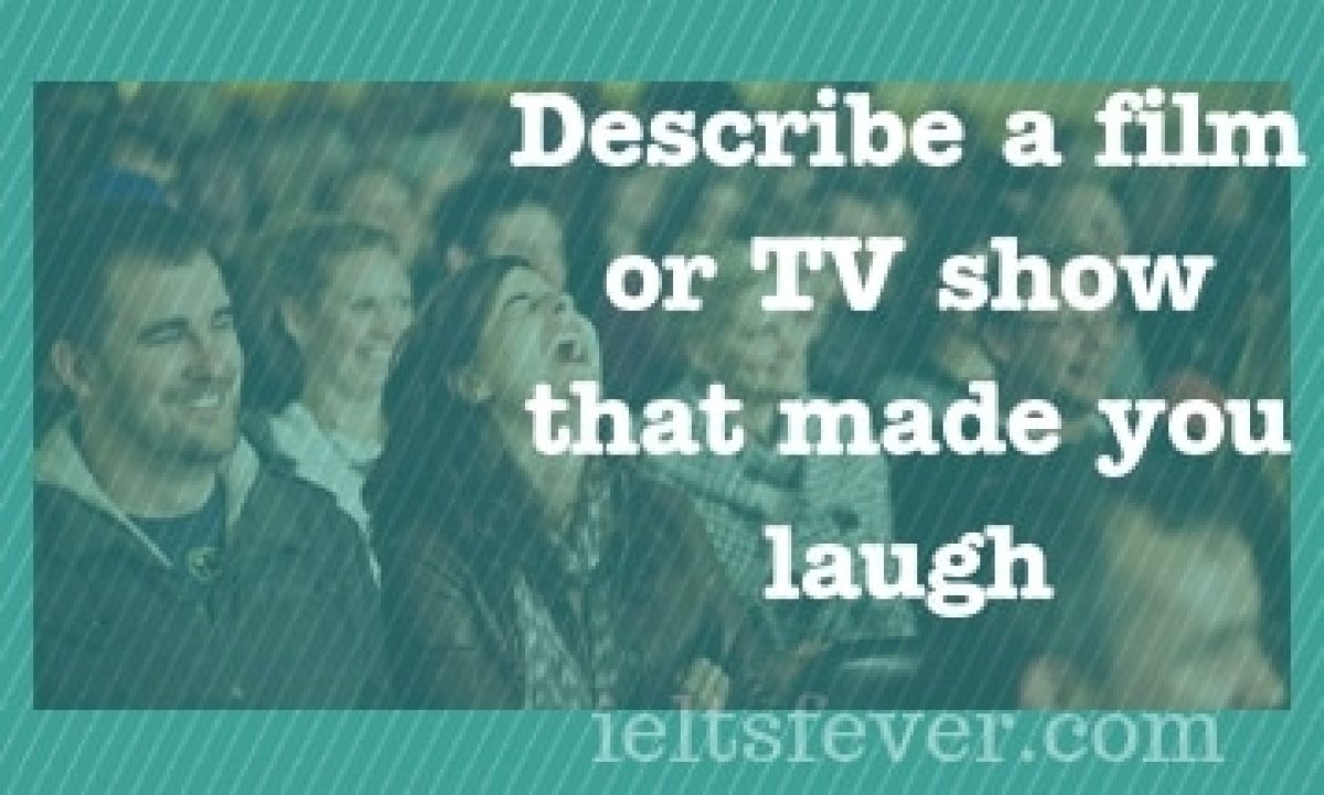 Describe a film or TV show that made you laugh