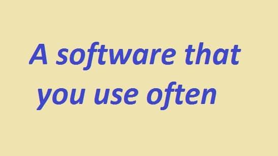Describe a software you use often