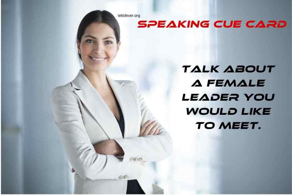 Talk About a Female Leader You Would Like to Meet.