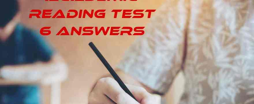 IELTSFever Academic Reading Test 6 Answers
