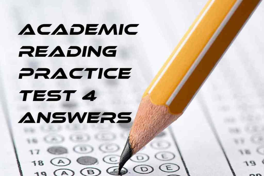Ieltsfever academic reading practice test 4 answers