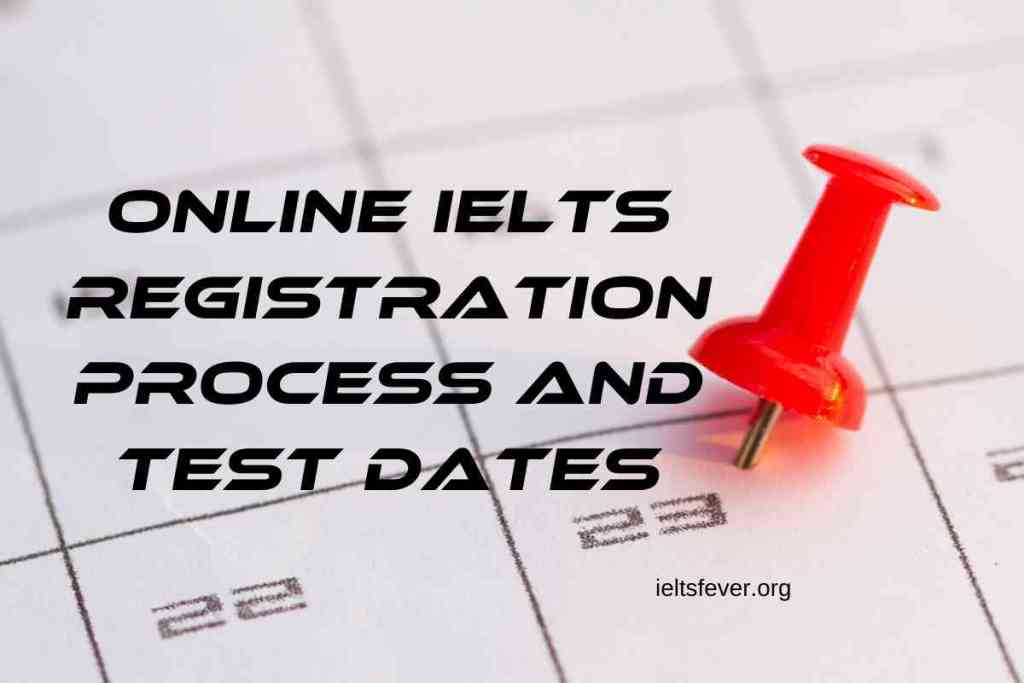 Online IELTS Registration Process and Test Dates