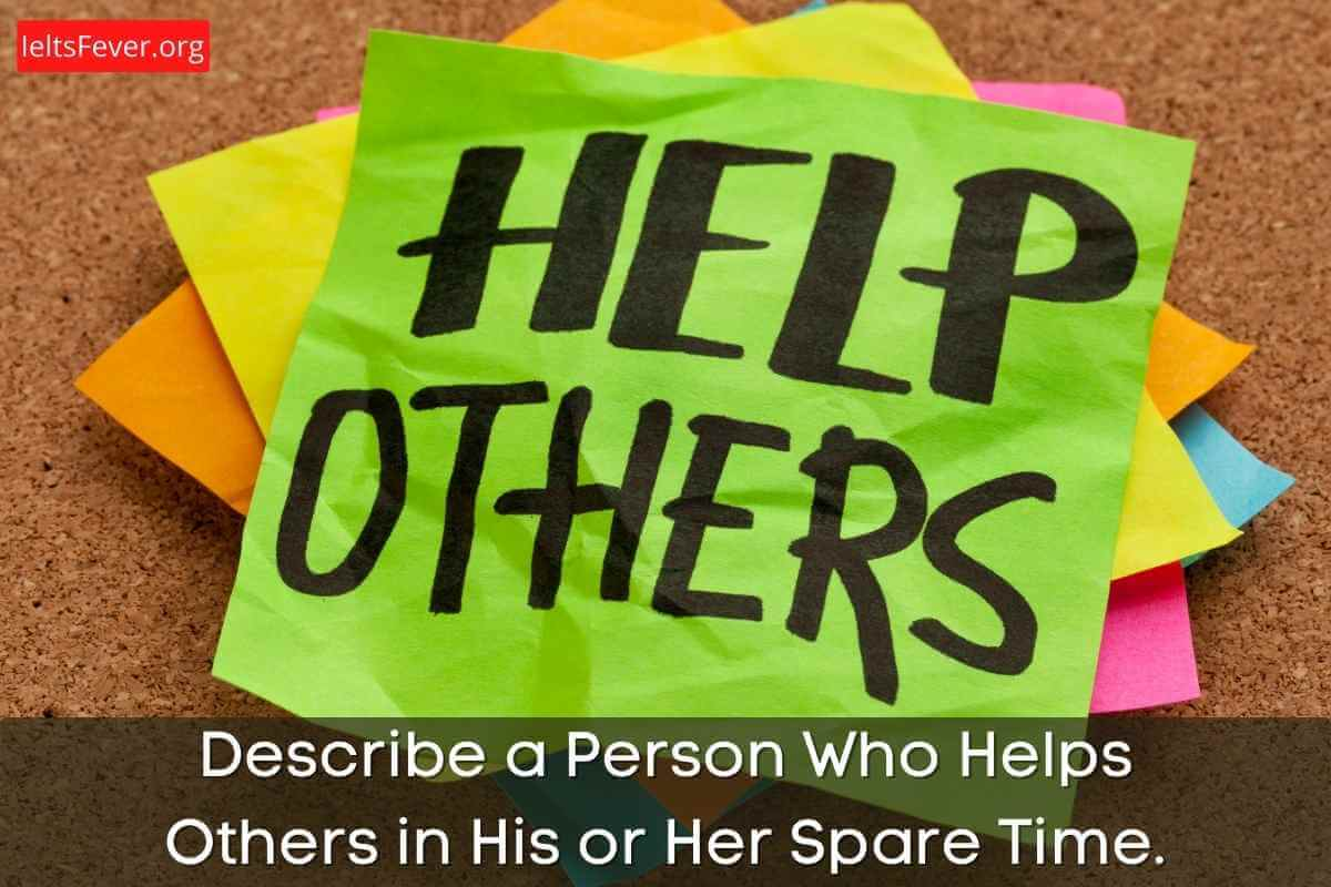 Describe a Person Who Helps Others in His or Her Spare Time
