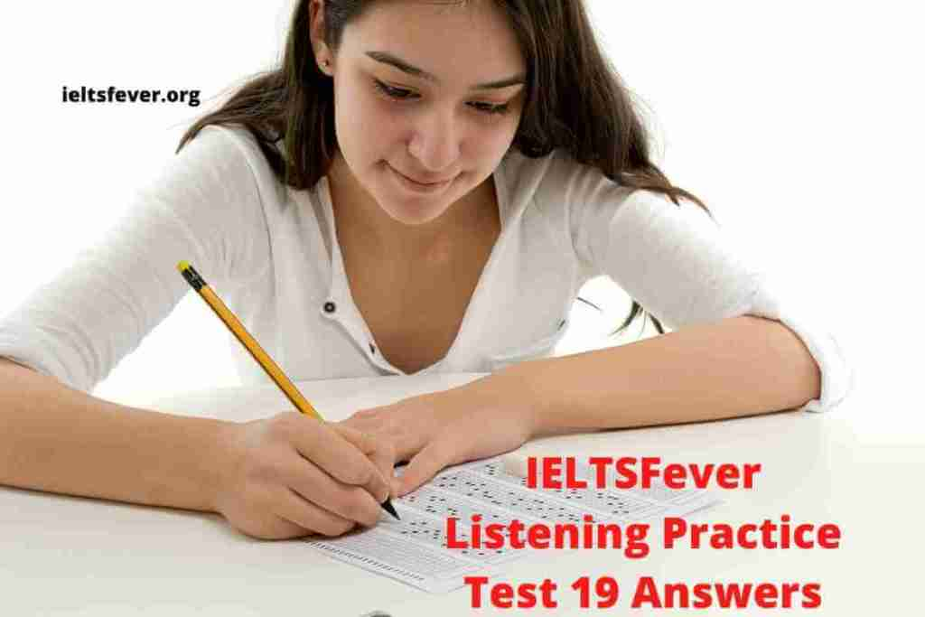 IELTSFever Listening Practice Test 19 Answers ( Section 1 Small Claims Tribunal- claim form, Section 2 Dreamtime Tours Giving information about the particular tour, Section 3 English language support for local secondary school, Section 4 Talk by Health study Lecturer on Anxiety )