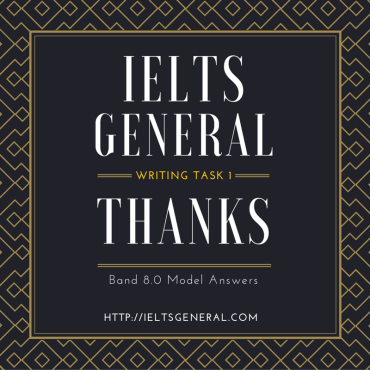 IELTS General Writing Task 1 – Topic: Thanks and Band 7.0+ Model Answers