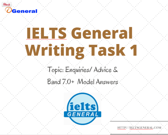ieltsgeneral.com-IELTS General Writing Task 1 Topic Enquiries Advice & Band 7.0+ Model Answers