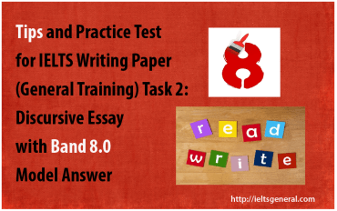 ieltsgeneral.com-Tips, Practice Test, and Band 8.0 Essay for IELTS General Writing Task 2 Discursive Essay