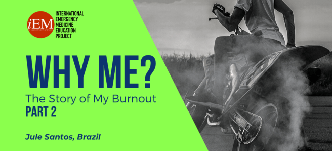 Why Me? The Story of My Burnout - Part 2