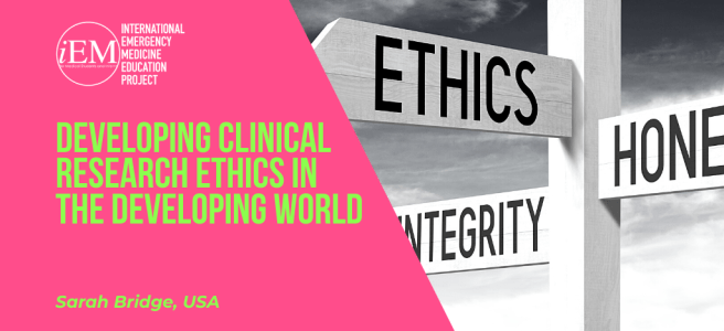 Developing Clinical Research Ethics in the Developing World