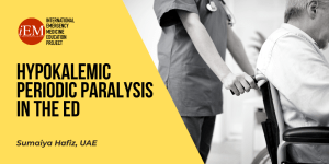 Hypokalemic Periodic Paralysis in the ED