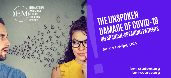The Unspoken Damage of COVID-19 on Spanish-Speaking Patients