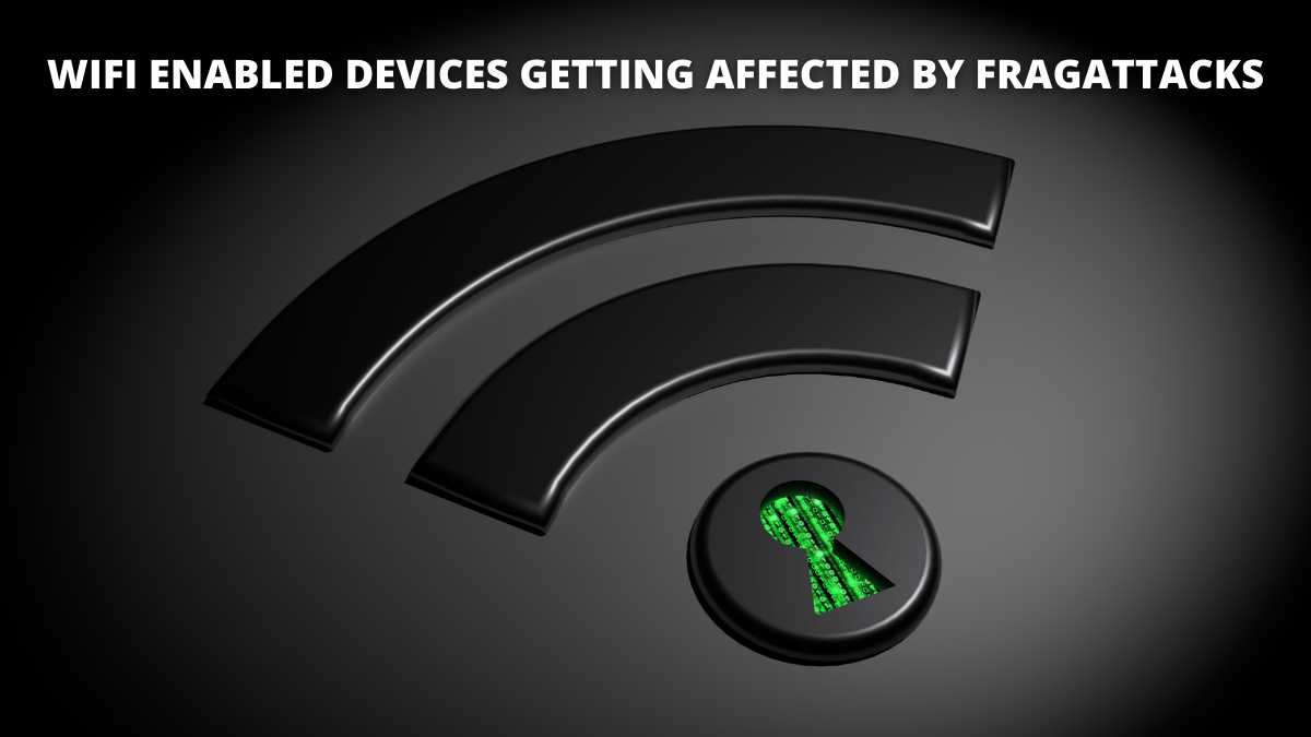 WIFI enabled devices getting affected by FragAttacks