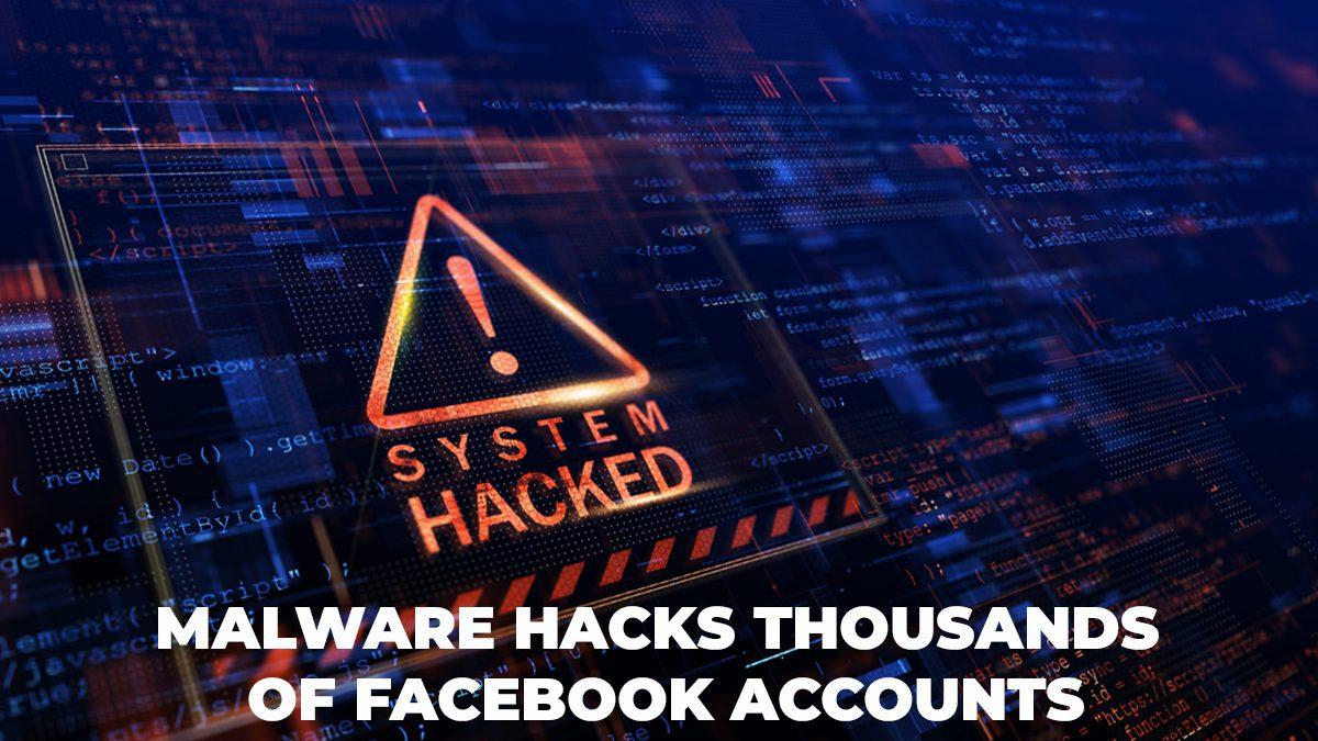 Malware Hacks Thousands of Facebook Accounts
