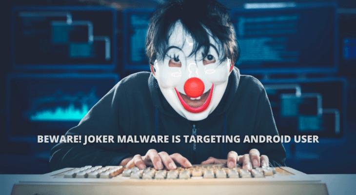 Beware! Joker Malware is targeting Android User