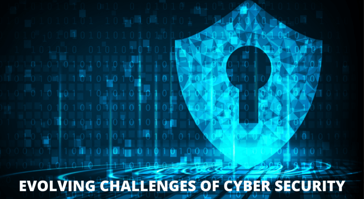 Evolving Challenges of Cyber Security