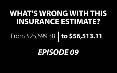 What's Wrong With This Insurance Estimate?  Episode 09